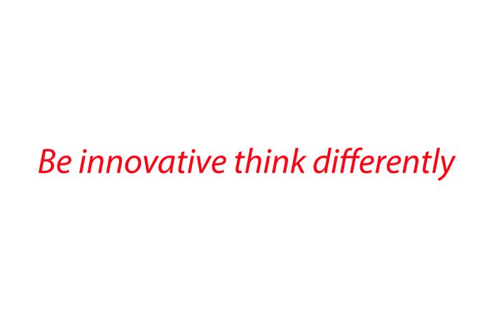Be Innovative Think Differently